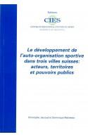 Le développement de l'auto-organisation sportive dans trois villes suisses : acteurs, territoires et pouvoirs publics