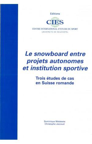 Le snowboard entre projets autonomes et institution sportive