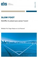 Slow Foot : Déchiffrer le...